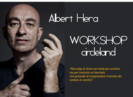 WORKSHOP CIRCLELAND CON ALBERT HERA
